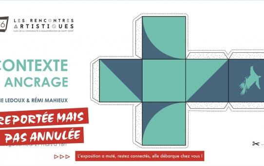 Aline Ledoux et Rémi Mahieux, CONTEXTE 2. Ancrage - L'exposition a muté !